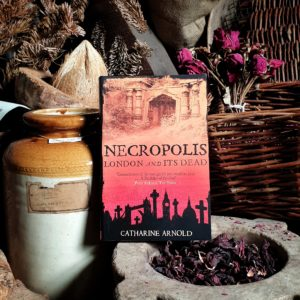 Still life with Catharine Arnold's Necropolis.